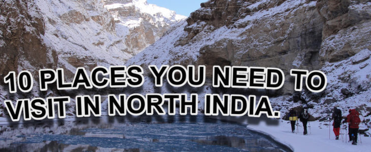 10 PLACES YOU NEED TO VISIT IN NORTH INDIA. 14